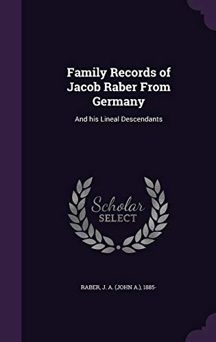 9781341792946: Family Records of Jacob Raber From Germany: And his Lineal Descendants