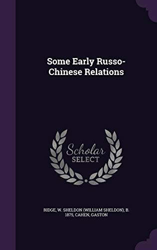 9781341813023: Some Early Russo-Chinese Relations