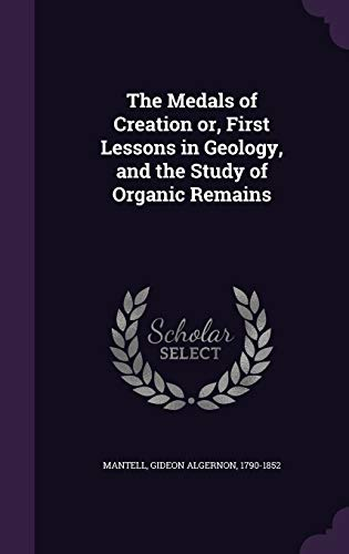 The Medals of Creation or, First Lessons: Mantell, Gideon Algernon