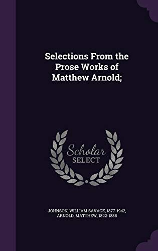 9781341830198: Selections From the Prose Works of Matthew Arnold;