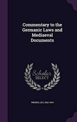 9781341830921: Commentary to the Germanic Laws and Mediaeval Documents