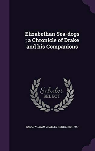 9781341837074: Elizabethan Sea-dogs ; a Chronicle of Drake and his Companions