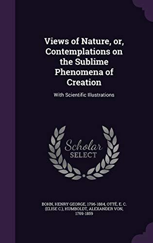 9781341842771: Views of Nature, or, Contemplations on the Sublime Phenomena of Creation: With Scientific Illustrations