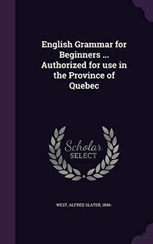 9781341845963: English Grammar for Beginners ... Authorized for Use in the Province of Quebec