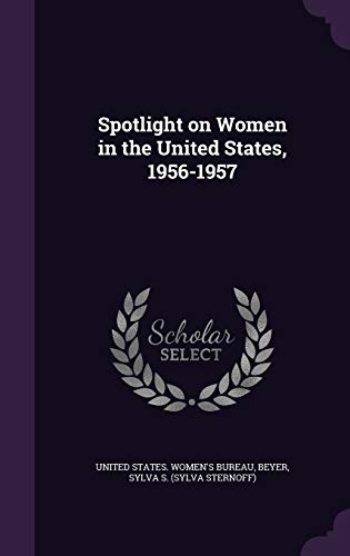9781341848063: Spotlight on Women in the United States, 1956-1957