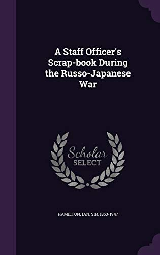 9781341852947: A Staff Officer's Scrap-book During the Russo-Japanese War