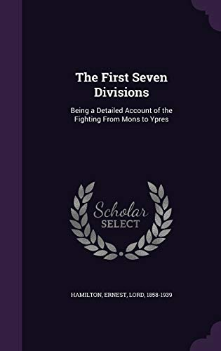 9781341876486: The First Seven Divisions: Being a Detailed Account of the Fighting From Mons to Ypres
