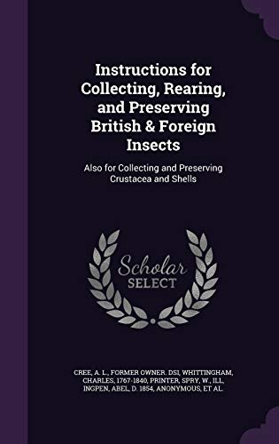9781341896361: Instructions for Collecting, Rearing, and Preserving British & Foreign Insects: Also for Collecting and Preserving Crustacea and Shells