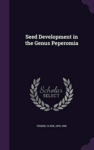 9781341900044: Seed Development in the Genus Peperomia
