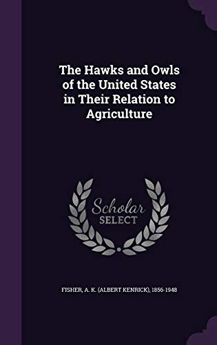 9781341904943: The Hawks and Owls of the United States in Their Relation to Agriculture