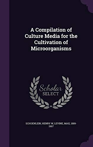9781341912139: A Compilation of Culture Media for the Cultivation of Microorganisms