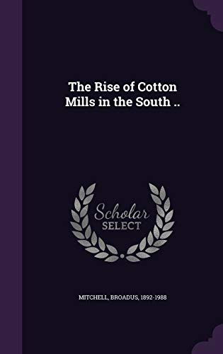 9781341912528: The Rise of Cotton Mills in the South ..