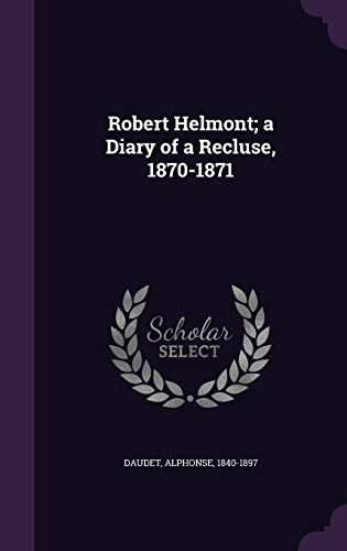 9781341915109: Robert Helmont; a Diary of a Recluse, 1870-1871