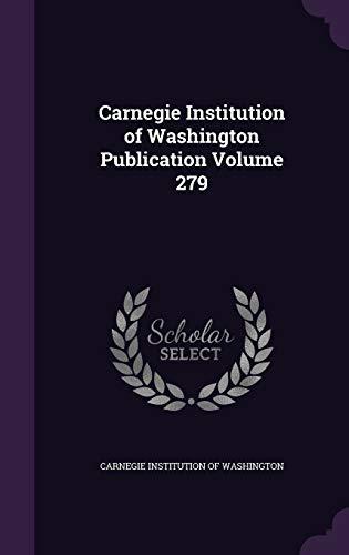 9781341916229: Carnegie Institution of Washington Publication Volume 279