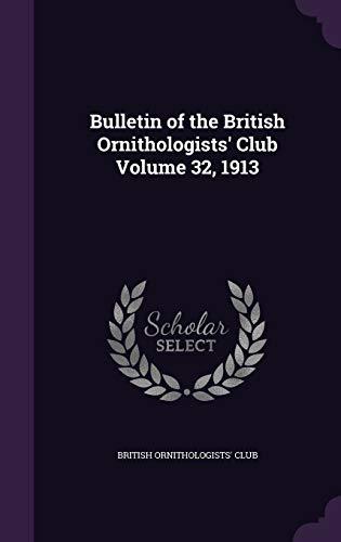 9781341922411: Bulletin of the British Ornithologists' Club Volume 32, 1913
