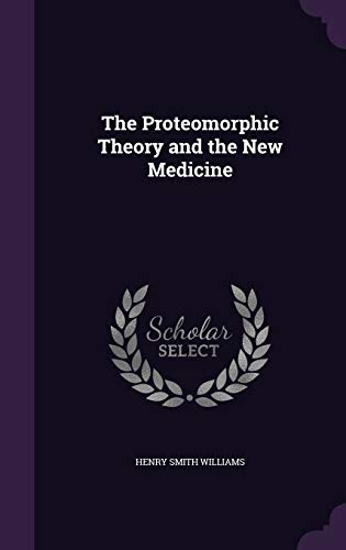 9781341933479: The Proteomorphic Theory and the New Medicine