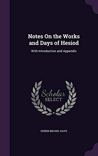 9781341933660: Notes On the Works and Days of Hesiod: With Introduction and Appendix