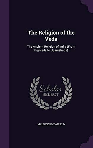 9781341946936: The Religion of the Veda: The Ancient Religion of India (From Rig-Veda to Upanishads)