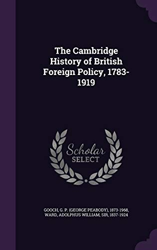 9781341957789: The Cambridge History of British Foreign Policy, 1783-1919