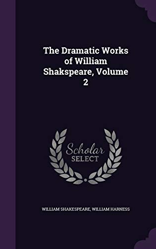 9781341968198: The Dramatic Works of William Shakspeare, Volume 2
