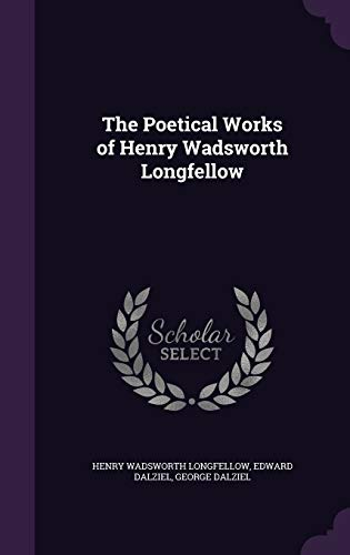 9781341979514: The Poetical Works of Henry Wadsworth Longfellow