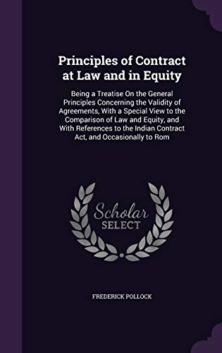 9781341987496: Principles of Contract at Law and in Equity: Being a Treatise On the General Principles Concerning the Validity of Agreements, With a Special View to ... Indian Contract Act, and Occasionally to Rom