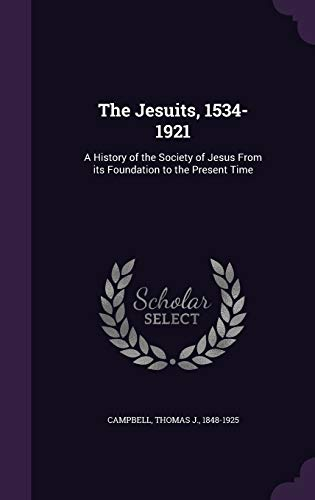 9781341994524: The Jesuits, 1534-1921: A History of the Society of Jesus From its Foundation to the Present Time