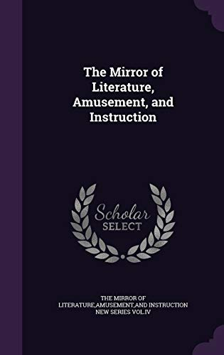 9781341997082: The Mirror of Literature, Amusement, and Instruction
