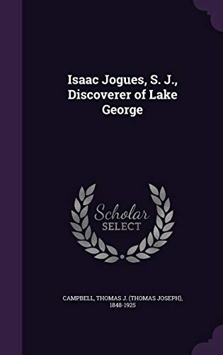 9781342003249: Isaac Jogues, S. J., Discoverer of Lake George