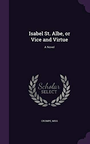 9781342011107: Isabel St. Albe, or Vice and Virtue: A Novel