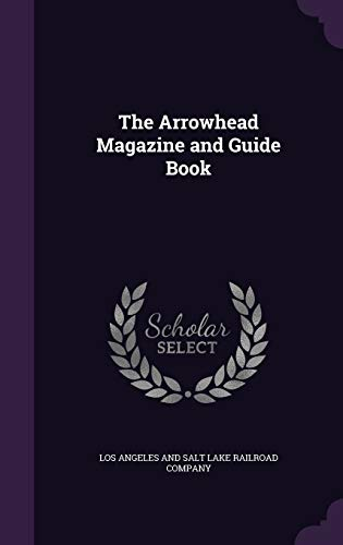 9781342011947: The Arrowhead Magazine and Guide Book