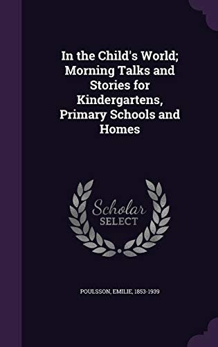 9781342030764: In the Child's World; Morning Talks and Stories for Kindergartens, Primary Schools and Homes