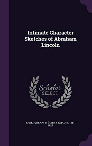 Intimate Character Sketches of Abraham Lincoln (Hardback): Henry B 1837-1927