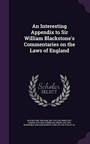 An Interesting Appendix to Sir William Blackstone's: Blackstone, William