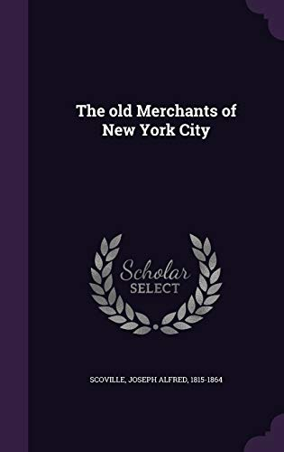 9781342053497: The old Merchants of New York City