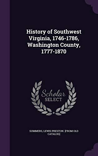 9781342055767: History of Southwest Virginia, 1746-1786, Washington County, 1777-1870
