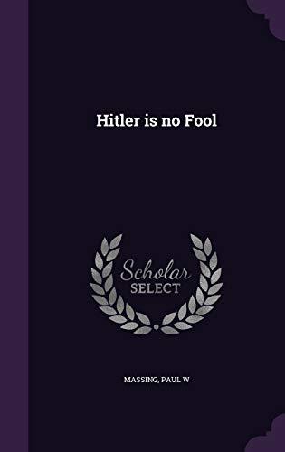 9781342059413: Hitler is no Fool