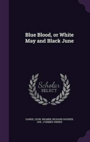 9781342059932: Blue Blood, or White May and Black June