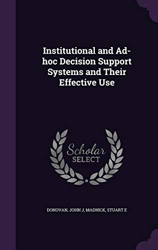 Institutional and Ad-Hoc Decision Support Systems and: John J Donovan,