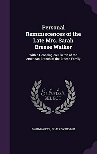 9781342069634: Personal Reminiscences of the Late Mrs. Sarah Breese Walker: With a Genealogical Sketch of the American Branch of the Breese Family