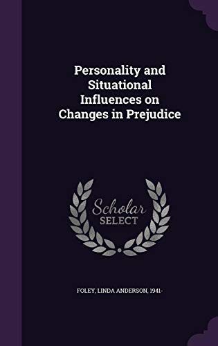 9781342078186: Personality and Situational Influences on Changes in Prejudice