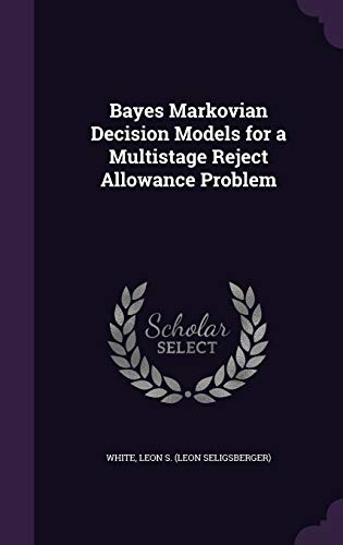 9781342084613: Bayes Markovian Decision Models for a Multistage Reject Allowance Problem