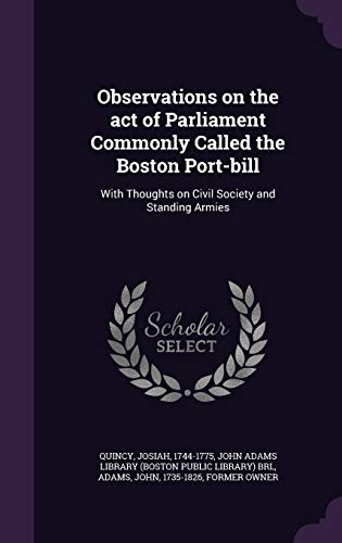9781342086310: Observations on the act of Parliament Commonly Called the Boston Port-bill: With Thoughts on Civil Society and Standing Armies