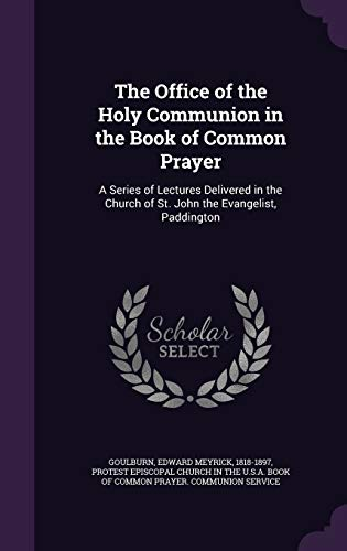 9781342086396: The Office of the Holy Communion in the Book of Common Prayer: A Series of Lectures Delivered in the Church of St. John the Evangelist, Paddington