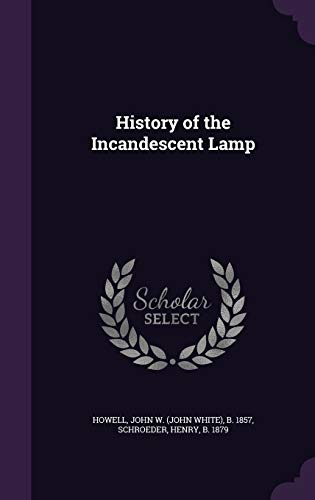 9781342086532: History of the Incandescent Lamp
