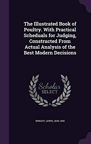 9781342109354: The Illustrated Book of Poultry. With Practical Scheduals for Judging, Constructed From Actual Analysis of the Best Modern Decisions