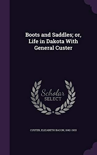 9781342110466: Boots and Saddles; or, Life in Dakota With General Custer