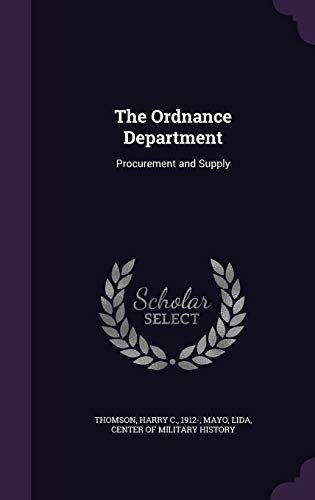 9781342114228: The Ordnance Department: Procurement and Supply