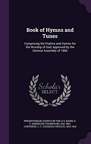 9781342119735: Book of Hymns and Tunes: Comprising the Psalms and Hymns for the Worship of God, Approved by the General Assembly of 1866