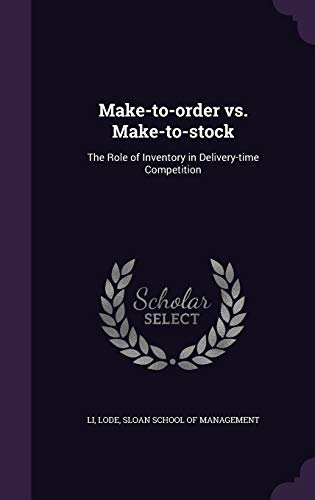 9781342123251: Make-to-order vs. Make-to-stock: The Role of Inventory in Delivery-time Competition